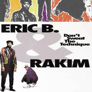 'Don't Sweat The Technique' by Eric B. & Rakim
