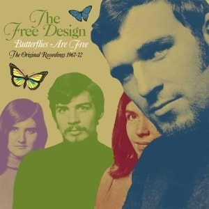 'Butterflies Are Free – The Original Recordings 1967-72' by The Free Design