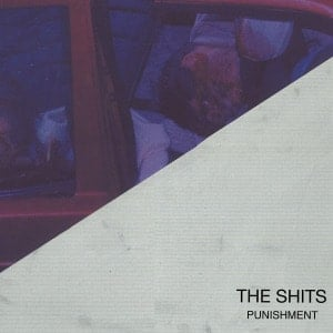 'Punishment' by The Shits