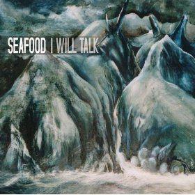 'I Will Talk' by Seafood