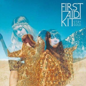 'Stay Gold' by First Aid Kit