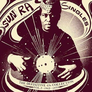 'Singles (The Definitive 45s Collection Vol. 2: 1962-1991)' by Sun Ra