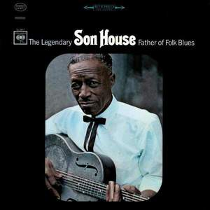 'Father Of Folk Blues' by Son House