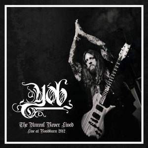 'The Unreal Never Lived – Live At Roadburn 2012' by YOB