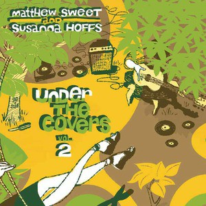 'Under The Covers - Vol. 2' by Matthew Sweet and Susanna Hoffs