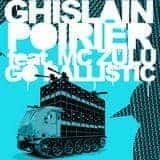 Go Ballistic feat. MC Zulu by Ghislain Poirier