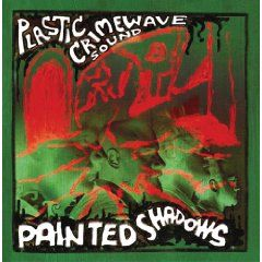 Painted Shadows by Plastic Crimewave Sound