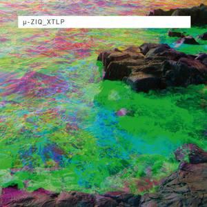 'XTLP' by µ-Ziq (u-ziq)