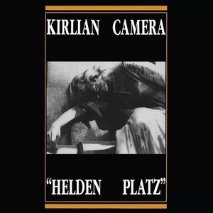 'Helden Platz' by Kirlian Camera