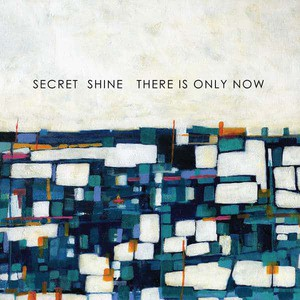'There Is Only Now' by Secret Shine