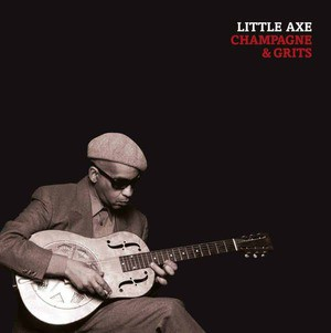 'Champagne & Grits' by Little Axe