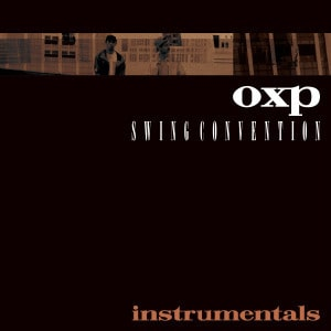 'Swing Convention (Instrumentals)' by OXP