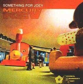 Something For Joey by Mercury Rev