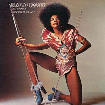 'They Say I'm Different' by Betty Davis