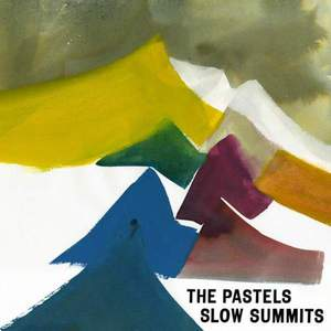 'Slow Summits' by The Pastels
