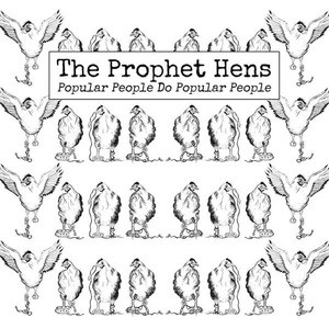 'Popular People Do Popular People' by The Prophet Hens