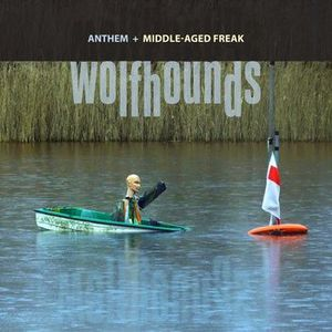 'Anthem / Middle-Aged Freak' by The Wolfhounds