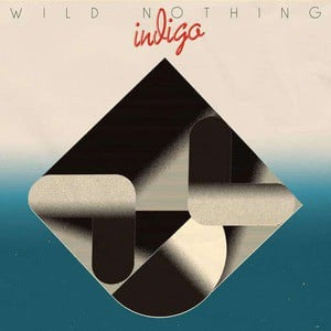 'Indigo' by Wild Nothing