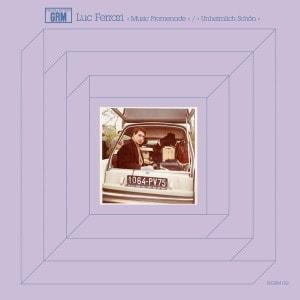 'Music Promenade / Unheimlich Schön' by Luc Ferrari