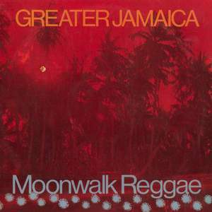 'Greater Jamaica - Moonwalk Reggae' by Tommy McCook & The Supersonics