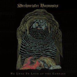 'We Love To Look At The Carnage' by Wrekmeister Harmonies