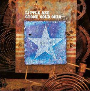 'Stone Cold Ohio' by Little Axe