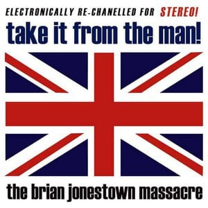 'Take It From The Man' by The Brian Jonestown Massacre