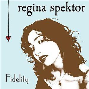 'Fidelity' by Regina Spektor