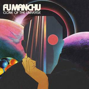 'Clone Of The Universe' by Fu Manchu