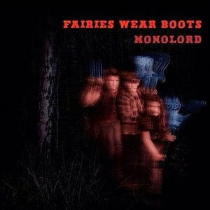 'Fairies Wear Boots' by Monolord