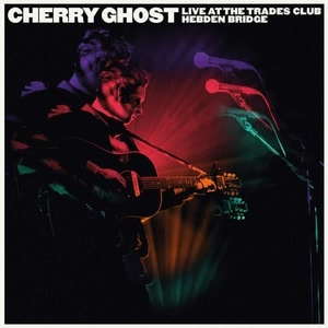 'Live at the Trades Club Hebden Bridge' by Cherry Ghost