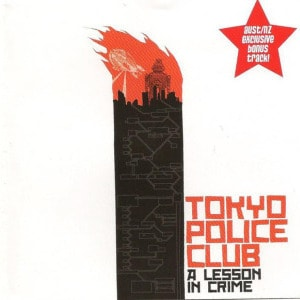 'A Lesson in Crime' by Tokyo Police Club