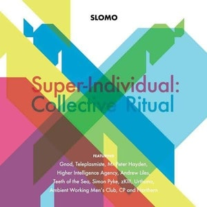 'Super-Individual: Collective Ritual' by Slomo