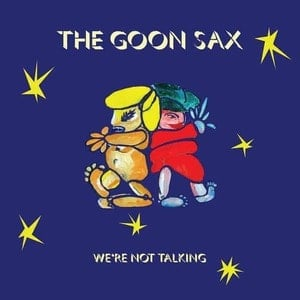 'We're Not Talking' by The Goon Sax