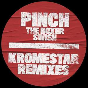 'The Boxer / Swish (Kromestar Remixes)' by Pinch