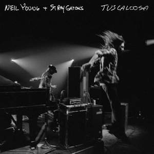 'Tuscaloosa (Live)' by Neil Young & Stray Gators