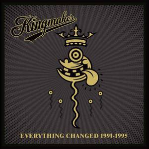 'Everything Changed 1991-1995' by Kingmaker