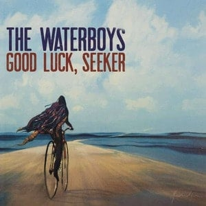 'Good Luck, Seeker' by The Waterboys