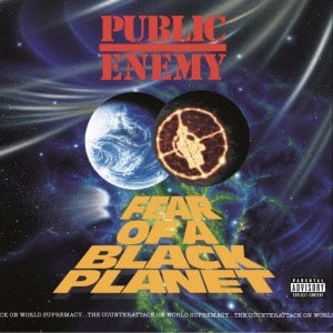 'Fear Of A Black Planet' by Public Enemy