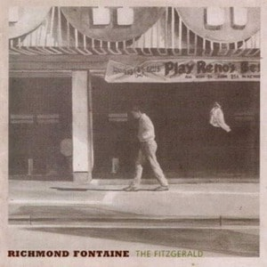 'The Fitzgerald' by Richmond Fontaine