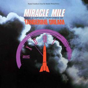 'Miracle Mile (Original Soundtrack)' by Tangerine Dream