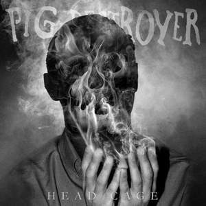 'Head Cage' by Pig Destroyer