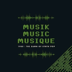 'Musik Music Musique – 1980: The Dawn Of Synth Pop' by Various