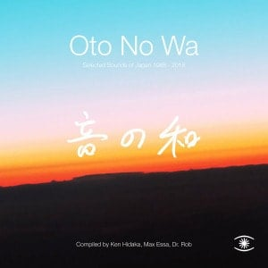 'Oto No Wa: Selected Sounds of Japan 1988​-​2018' by Various