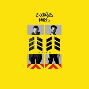 'Spare Ribs' by Sleaford Mods
