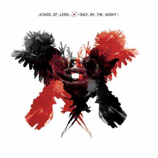 'Only By the Night' by Kings Of Leon