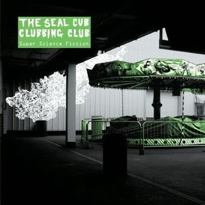 'Super Science Fiction' by The Seal Cub Clubbing Club