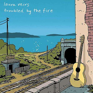'Troubled By Fire' by Laura Veirs