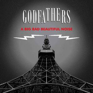 ' Big Bad Beautiful Noise' by The Godfathers