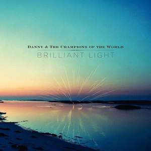 'Brilliant Light' by Danny & The Champions Of The World